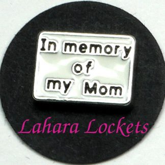 "This floating charm is a white rectangle that says ""In Memory of my Mom"" in black letters."
