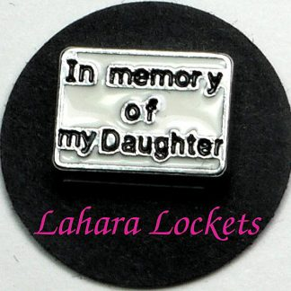 This floating charm is a white rectangel that says in memory of my daughter in black letters.