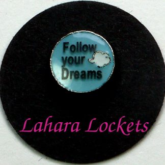 This round, blue floating charm says follow your dreams with a picture of a cloud.